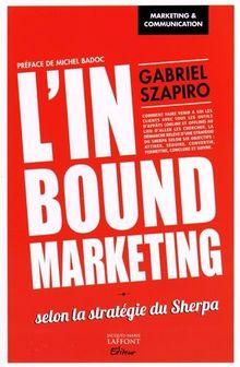 L'inbound marketing : Selon la stratégie du Sherpa