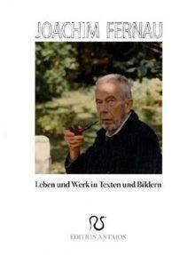 Joachim Fernau: Leben und Werk in Texten und Bildern