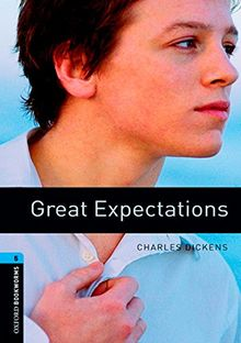 Oxford Bookworms Library: 10. Schuljahr, Stufe 2 - Great Expectations: Reader (Oxford Bookworms ELT)