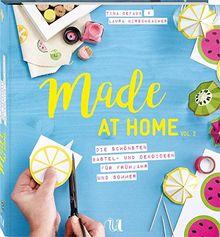 Made at Home Vol. 2 - Frühjahr & Sommer: Die schönsten Bastel- und Dekoideen für Frühjahr und Sommer