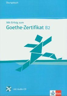 Mit Erfolg zum Goethe-Zertifikat B2. Übungsbuch