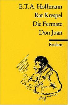 Rat Krespel. Die Fermate. Don Juan.