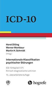 Internationale Klassifikation psychischer Störungen: ICD-10 Kapitel V (F) - Klinisch-diagnostische Leitlinien