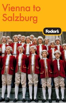 Fodor's Vienna to Salzburg, 3rd Edition (Travel Guide, Band 3)