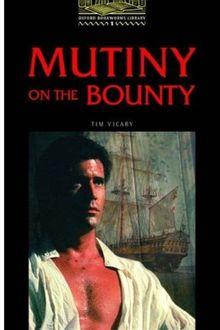 The Oxford Bookworms Library: Stage 1: 400 Headwords Mutiny on the Bounty