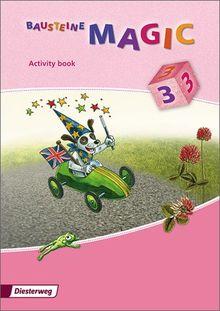 BAUSTEINE MAGIC 3 / 4: BAUSTEINE MAGIC 1 - 4: Activity book 3: Ausgabe 2009