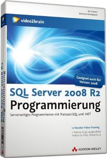 SQL Server 2008 R2 Programmierung - Serverseitiges Programmieren mit Transact-SQL (PC+MAC+Linux)