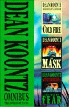 "Dean Koontz Omnibus: ""Cold Fire"", ""Face of Fear"", ""The Mask"" v. 1"