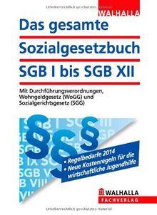 Das gesamte Sozialgesetzbuch SGB I bis SGB XII Ausgabe 2014/I: Mit Durchführungsverordnungen, Wohngeldgesetz (WoGG) und Sozialgerichtsgesetz (SGG); ... Abonnenten haben besondere Vorteile!