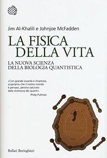 La fisica della vita. La nuova scienza della biologia quantistica