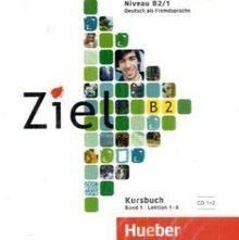 Ziel B2, Band 1, Lektion 1-8: Deutsch als Fremdsprache / 2 Audio-CDs zum Kursbuch