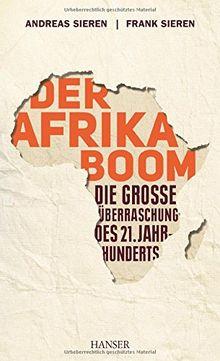Der Afrika-Boom: Die große Überraschung des 21. Jahrhunderts