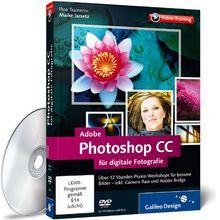 Adobe Photoshop CC für digitale Fotografie - auch für CS6 geeignet