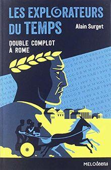 Les explorateurs du temps, Tome 3 : Double complot à Rome