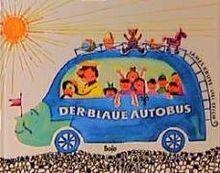 Der blaue Autobus. Ein lustiges Bilderbuch vom blauen Autobus und dem schwarzen Pudel Ottokar