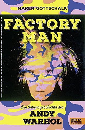 Factory Man Die Lebensgeschichte Des Andy Warhol Mit Farbigen