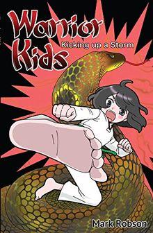 Kicking Up a Storm (Warrior Kids, Band 3)