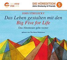 Das Leben gestalten mit den Big Five for Life: Das Abenteuer geht weiter (Höredition)