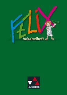 Felix Neu. Vokabelheft: Unterrichtswerk für Latein