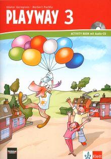 Playway. Für den Beginn ab Klasse 3: Playway to English Klasse 3. Activity Book. Buch mit Audio-CD: Berlin, Brandenburg, Bremen, Hamburg, Hessen, ... Schleswig-Holstein, Sachsen-Anhalt, Thüringen