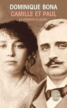 Camille et Paul: La passion Claudel (Le Livre de Poche)