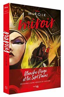 Villains Disney Miroir, miroir: L'histoire de la Méchante Reine (Heroes)