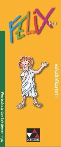 Felix - neu: Felix 1 Neu. Vokabelkartei: Unterrichtswerk für Latein. Baden-Württemberg, Brandenburg, Mecklenburg-Vorpommern, Sachsen, Sachsen-Anhalt, Thüringen