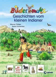 Bildermaus-Geschichten vom kleinen Indianer