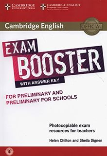 Cambridge English Exam Booster for Preliminary and Preliminary for Schools: Photocopiable Exam Resources for Teachers - With Answer Key (Cambridge English Exam Boosters)