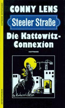 Die Kattowitz- Connexion. Ein- Steeler- Strasse- Krimi
