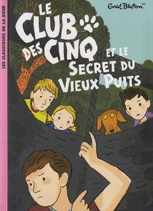 CLUB DES CINQ ET LE VIEUX PUITS(9782012019874)