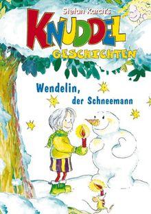 Knuddel-Geschichten, Bd.2, Wendelin, der Schneemann