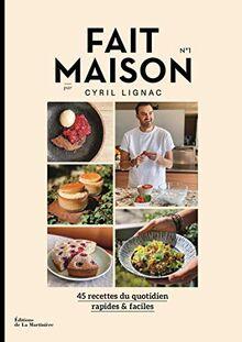 Fait maison - numéro 1 Par Cyril Lignac (Cuisine - Gastronomie)