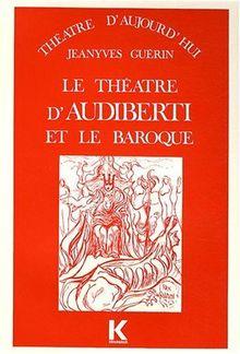 Le Theatre D'Audiberti Et Le Baroque (Theatre D'Aujourd'hui)