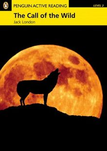 The Call of the Wild. Mit CD: Level 2 (Penguin Active Readers, Level 2)