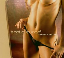 Erotic Lounge 5-Secret Affairs