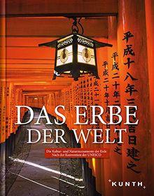 Das Erbe der Welt 2015/2016: Die Kultur- und Naturmonumente der Erde nach der Konvention der UNESCO (KUNTH Das Erbe der Welt)