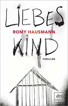 Liebes Kind: Thriller
