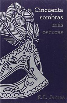 Cincuenta sombras más oscuras (Trilogía Cincuenta sombras 2) (Ficción, Band 100099)