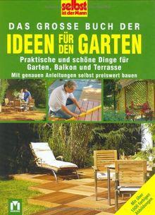 Das große Buch der Ideen für den Garten. Selbst ist der Mann