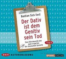 Der Dativ ist dem Genitiv sein Tod, 2 Audio-CDs: Das Allerneueste aus dem Irrgarten der deutschen Sprache