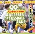 99 Online- Adressen für Fußball- Fans. CD- ROM für Windows 95/98/98ME/2000/ NT