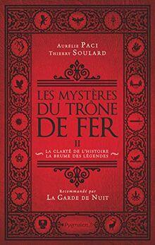 Les Mystères du Trône de fer, tome 2 : La clarté de l'histoire, la brume des légendes de Thierry Soulard et Aurélie Paci M02756431117-large
