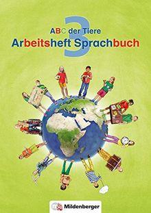 ABC der Tiere 3 - Arbeitsheft Sprachbuch, silbierte Ausgabe · Neubearbeitung