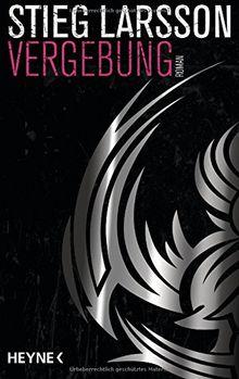 Vergebung: Die Millennium-Trilogie 3 - Roman