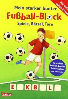 Mein starker bunter Fußball-Block: Spiele, Rätsel, Tore