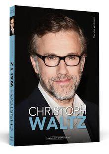 Christoph Waltz - Die Biografie