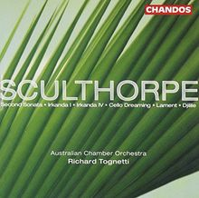 Peter Sculthorpe: Irkanda I & IV / Lament / Djilile / Second Sonata for Strings / Cello Dreaming