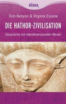 Die Hathor-Zivilisation - Gespräche mit interdimensionalen Wesen