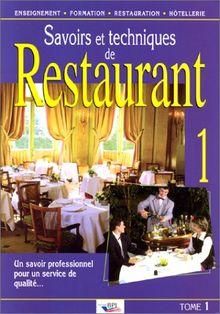 Savoirs et techniques de restaurant : Tome 1, Un savoir professionnel pour un service de qualité